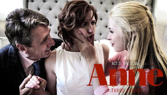 [PureTaboo] Anne – Act Three: The Scam